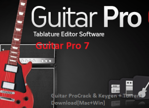 Guitar Pro 7.5.1 Crack & Keygen + Torrent Download [Mac+Win]